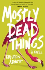 """Mostly Dead Things,"" by Kristen Arnett."