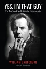 You may know the face even if you don't know the name: William Sanderson's distinctive mug adorns the cover of his new  memoir.