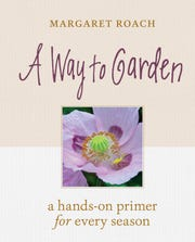 "More than 20 years after its first publication, ""A Way to Garden"" by Margaret Roach has been updated and revised."