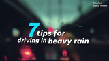 Here are seven tips for driving in heavy rain.
