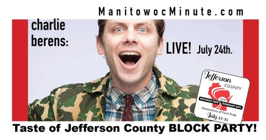 Charlie Berens of Manitowoc Minute will host a block party during Farm Technology Days in Jefferson County.