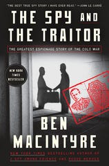 """The Spy and the Traitor: The Greatest Espionage Story of the Cold War,"" by Ben Macintyre (Broadway Books, 2018)."