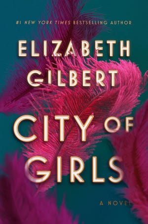 """City of Girls,"" by Elizabeth Gilbert."