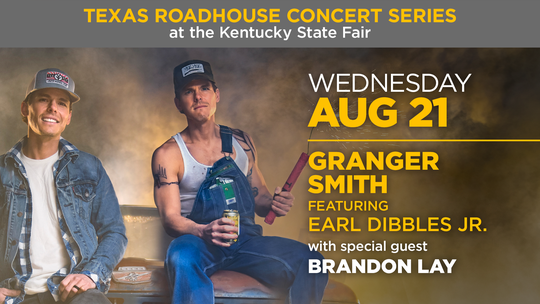 Granger Smith featuring Earl Dibbles Jr. will perform at the Texas Roadhouse Concert Series at the 2019 Kentucky State Fair.