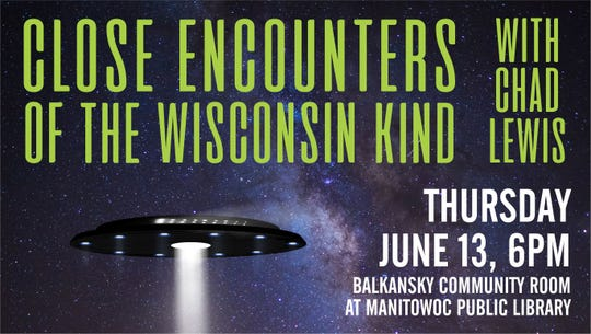 Manitowoc Public Library presents 'Close Encounters of the Wisconsin Kind' at 6 p.m. June 13.