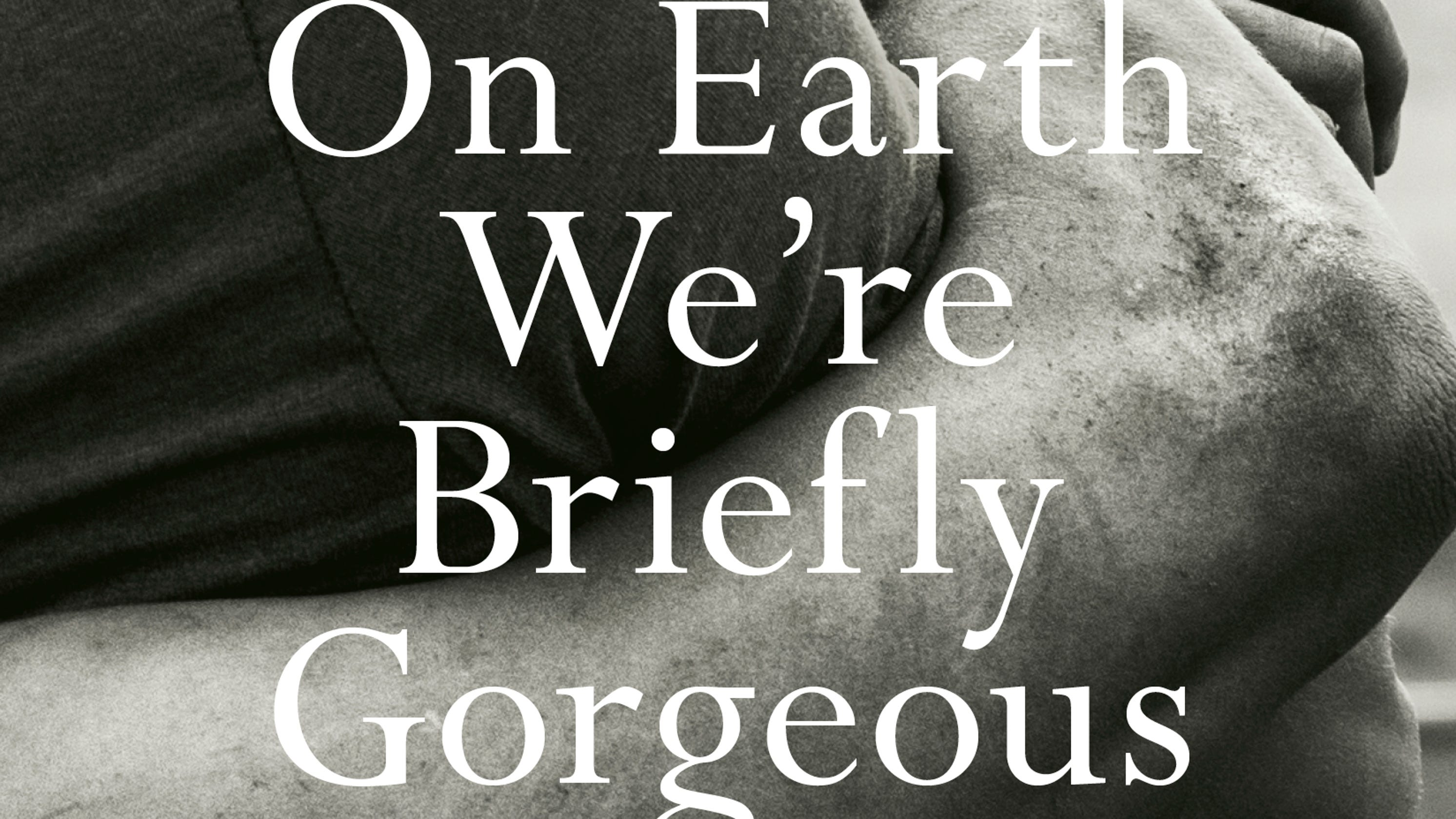 Poet Ocean Vuong's 'On Earth We're Briefly Gorgeous' Is