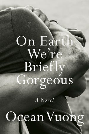 """On Earth We're Briefly Gorgeous,"" by Ocean Vuong."