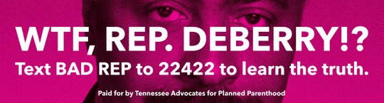 "Tennessee Advocates for Planned Parenthood plans to purchase billboards targeting Democratic Memphis Rep. John DeBerry, who voted for a ""heartbeat"" bill limiting abortion."