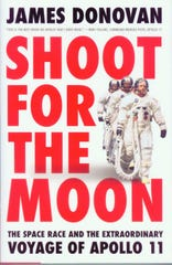 'Shoot for the Moon: The Space Race and the Extraordinary Voyage of Apollo 11' by James Donovan