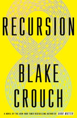 """Recursion,"" by Blake Crouch."