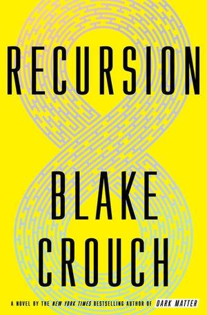 """Recursion,""by Blake Crouch."