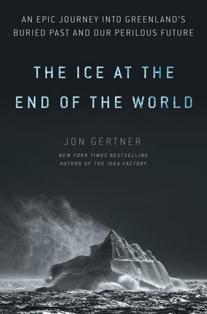 """The Ice at the End of the World,"" by Jon Gertner."