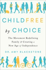 """Childfree by Choice"" by Dr. Amy Blackstone"