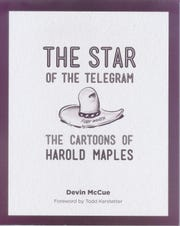 'The Star of the Telegram: The Cartoons of Harold Maples' by Devin McCue