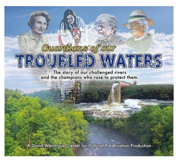 "Filmmaker David Weintraub's latest documentary is ""Guardians of Our Troubled Waters."""