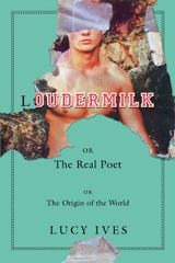 """Loudermilk,"" a new book by Writers' Workshop graduate Lucy Ives."