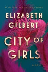 """City of Girls"" by Elizabeth Gilbert"