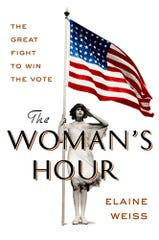 """The Woman's Hour: The Great Fight to Win the Vote"" by Elaine Weiss"