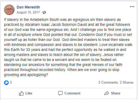 In this Facebook post Meredith apparently downplays slavery due to its treatment in the Bible.