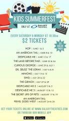 Kids Summerfest is underway at Galaxy Theatre.