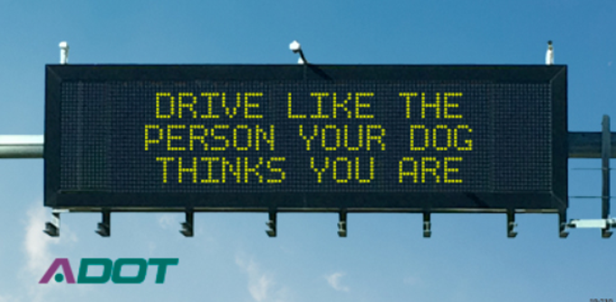 After tallying more than 5,000 votes for the 15 safety message finalists, the Arizona Department of Transportation displayed this message on the the weekend of June 14.