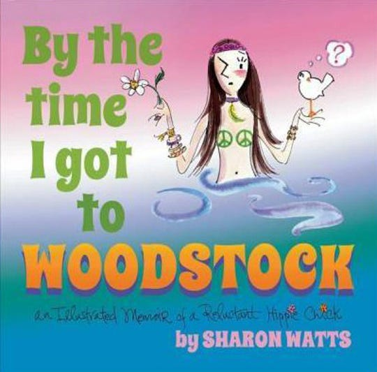 """By the Time I Got to Woodstock"" is an illustrated memoir by Beacon resident Sharon Watts."