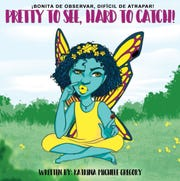 Pretty to See, Hard to Catch by Katrina Michele Gregory