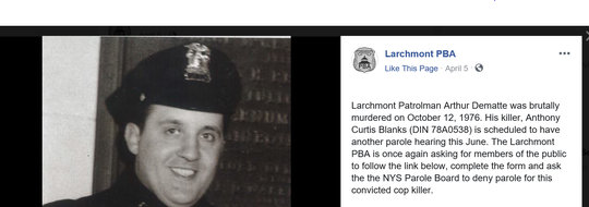 The Larchmont Police Benevolent Association urged supporters to write to the state Parole Board opposing the release of Anthony Blanks, who fatally shot Officer Arthur DeMatte on Oct. 12, 1976.