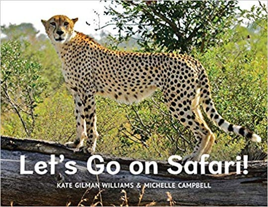 'Let's Go on Safari' Kate Gilman Williams and Michelle Campbell