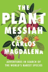 """""""The Plant Messiah: Adventures in Search of the World's Rarest Species"""" by Carlos Magdalena"""