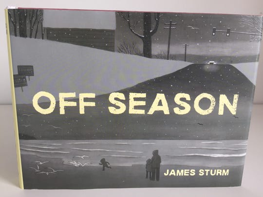 "The graphic novel ""Off Season"" is by James Sturm, founder of the Center for Cartoon Studies in White River Junction."