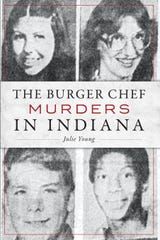 Indianapolis author Julie Young has written a book on the history of the Burger Chef murders in Speedway, placing them in context of other crime that was going on at the time.