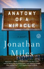"""Anatomy Of A Miracle,"" by Jonathan Miles, was published in 2018."