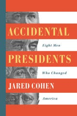 """Accidental Presidents: Eight Men Who Changed America"" by Jared Cohen."
