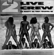 "2 Live Crew's notorious album ""As Nasty As They Wanna Be"""