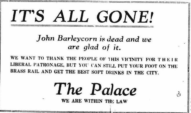 The Palace Saloon and Restaurant at 131 N. Main St. ran this advertisement in The Gleaner July 1, 1919, the first day Prohibition went into effect. The Palace was operated by E.K. Held, according to the 1915-17 Henderson City Directory.