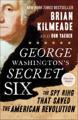 """""""George Washington's Secret Six: The Spy Ring That Saved the American Revolution"""" by Brian Kilmeade and Don Yaeger"""