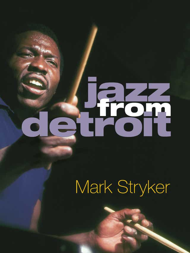 Jazz from Detroit': Exclusive excerpt from Mark Stryker's new book