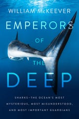 "Williams McKeever's ""Emperors Of The Deep: Sharks - The Ocean's Most Mysterious, Most Misunderstood, And Most Important Guardians,"" published in 2019 by HarperOne/Harper Collins."