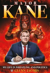 """Knox County Mayor Glenn Jacobs' book cover for """"Mayor Kane: My Life in Wrestling and Politics."""""""