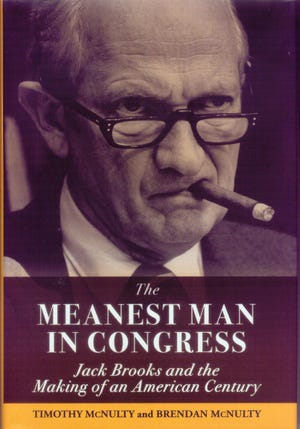 'The Meanest Man in Congress: Jack Brooks and the Making of an American Century' by Timothy and Brendan McNulty