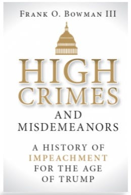 """""""High Crimes and Misdemeanors,"""" by Frank O. Bowman III."""