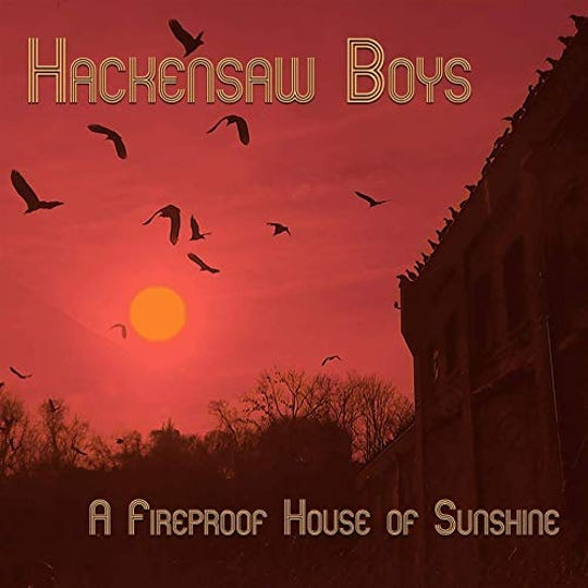 """A Fireproof House of Sunshine"" by Hackensaw Boys"