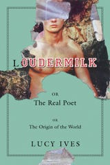 """Loudermilk"" by Lucy Ives"
