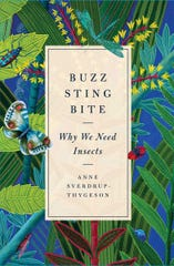 """Buzz, Sting, Bite: Why We Need Insects"" by Anne Sverdrup-Thygeson."