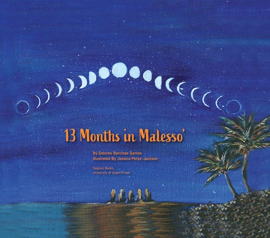 "The cover of ""13 Months in Malesso',"" written by Dolores Santos. The book teaches the CHamoru lunar calendar and captures Guam's traditions, according to the University of Guam Press."