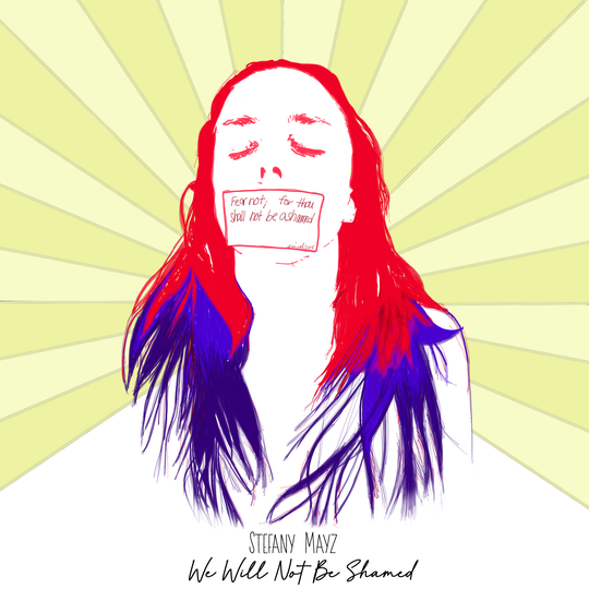 Stefany Mayz created the art for her album cover, depicting a self-portrait and the Bible verse 'Fear not; for thou shalt not be ashamed.'