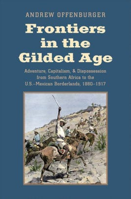 """""""Frontiers in the Gilded Age,"""" by Andrew Offenburger"""