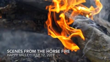 The Horse Fire struck Happy Valley on July 12, 2019 and burned 30 acres.