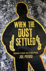 """When the Dust Settled,"" a book written by Iowa author Joe Potosi and published by Xulon Press."